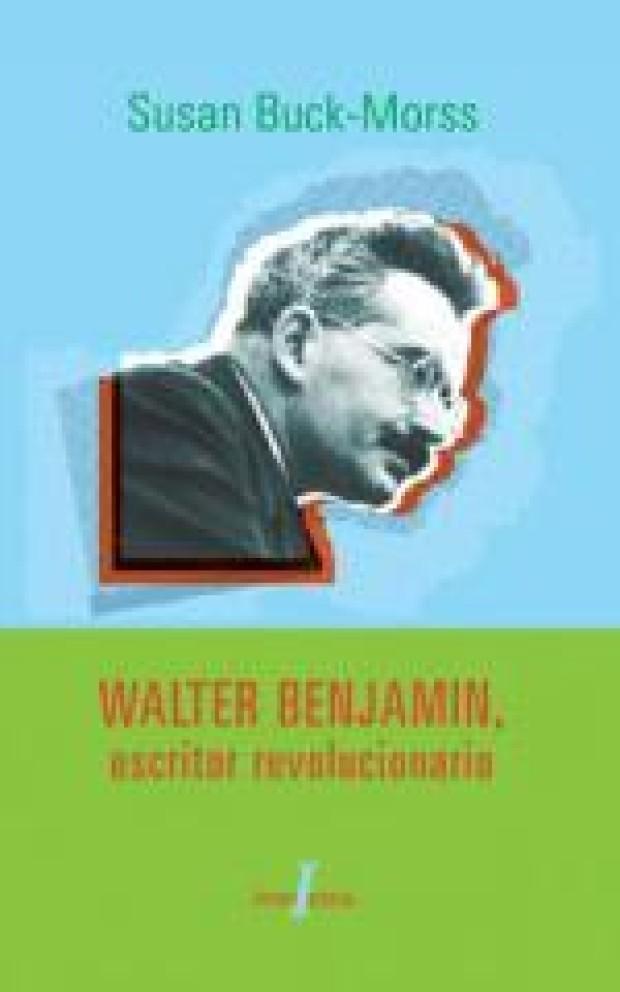 Portada Walter Benjamin, escritor revolucionario