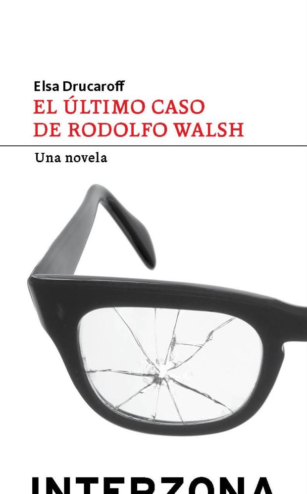 Portada El último caso de Rodolfo Walsh