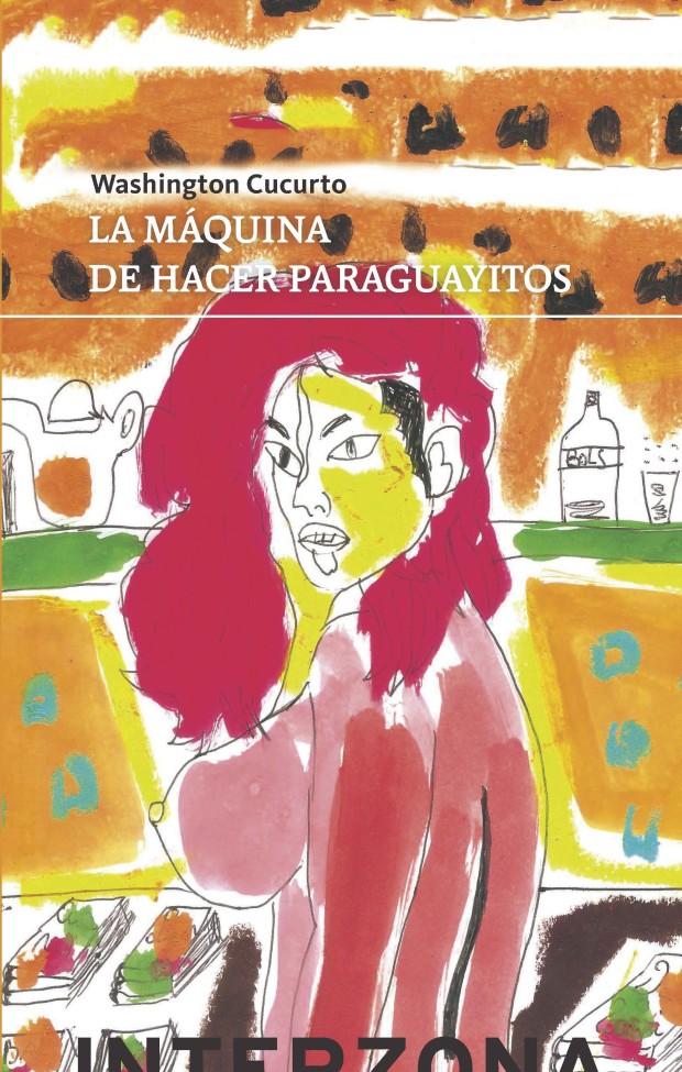 Portada La máquina de hacer paraguayitos