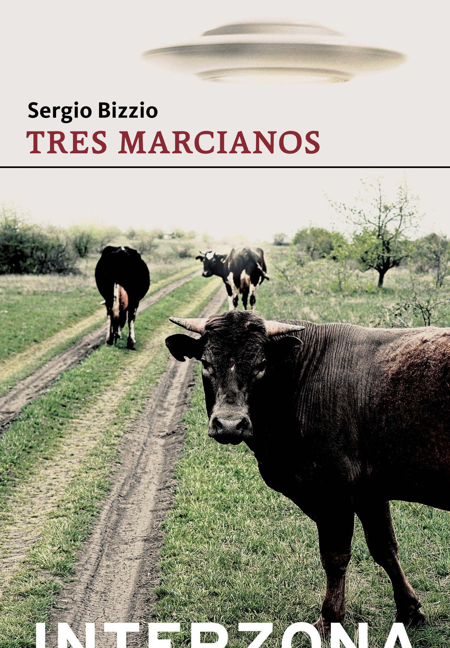 Tres marcianos de Sergio Bizzio - interZona