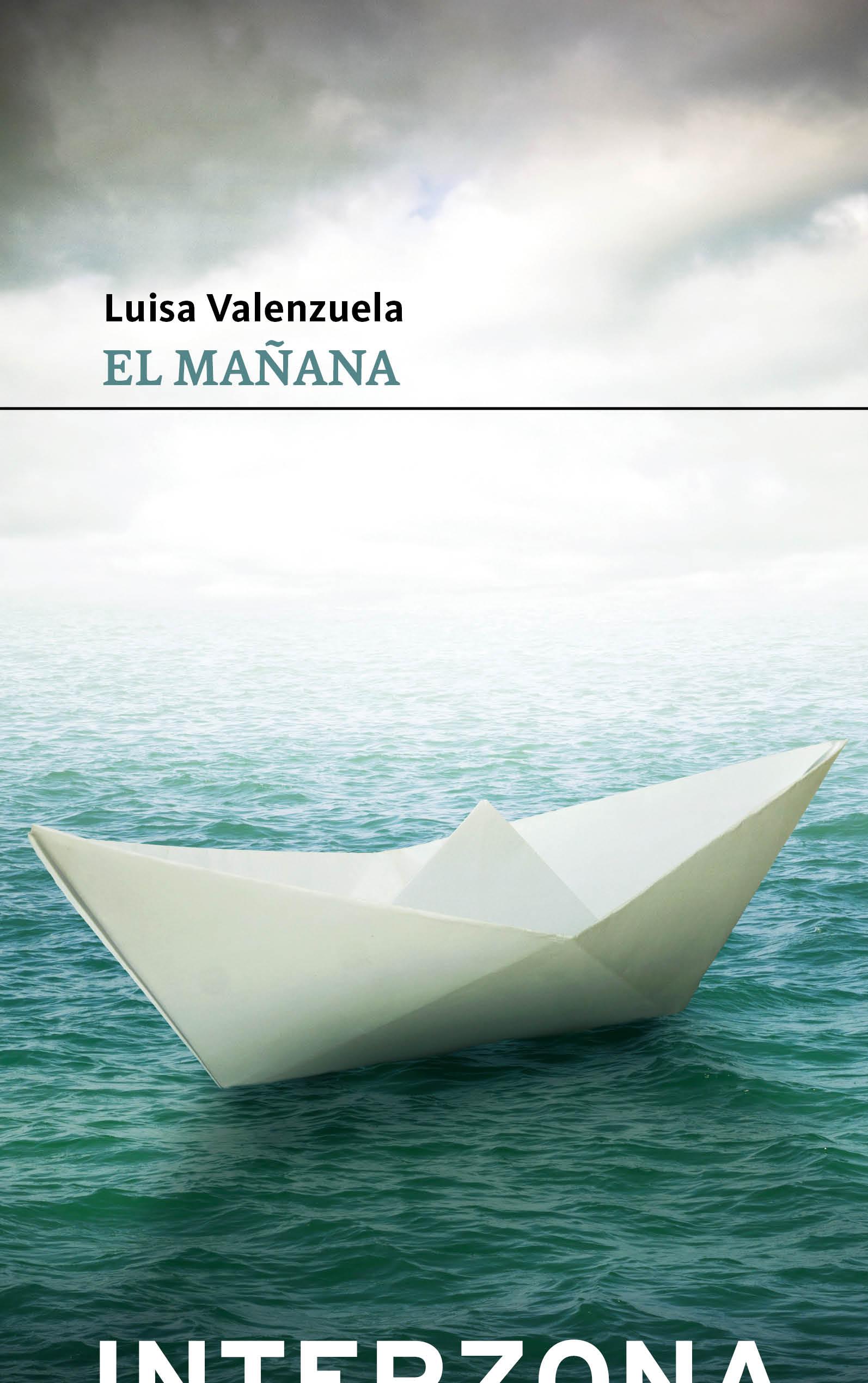 Resultado de imagen para VALENZUELA, Luisa. El mañana, Buenos Aires, Interzona, 2020.